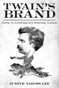 Judith Yaross Lee Twain's Brand Mark Twain Samuel Clemens